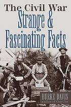 The Civil War, strange & fascinating facts