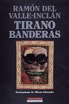Tirano Banderas; novela de tierra, caliente