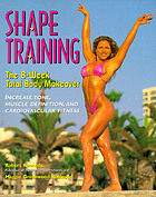 Shape training : the 8-week total body makeover