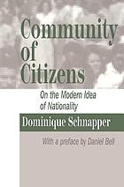 Community of citizens : on the modern idea of nationality