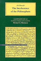 The incoherence of the philosophers = Tahāfut al-falāsifah: a parallel English-Arabic text