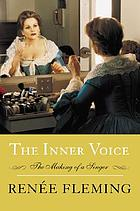 The inner voice : notes from a life onstage