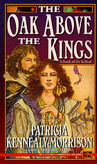 The oak above the kings : a book of the Keltiad