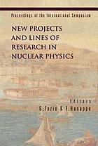 New projects and lines of research in nuclear physics proceedings of the international symposium : Messina, Italy, 24-26 October 2002