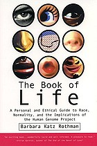 The book of life : a personal and ethical guide to race, normality, and the implications of the human genome project