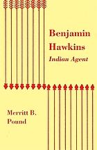 Benjamin Hawkins : indian agent
