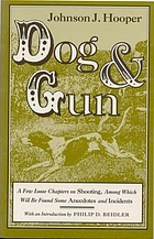 Dog and gun : a few loose chapters on shooting, among which will be found some anecdotes and incidents