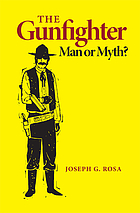 The gunfighter: man or myth?