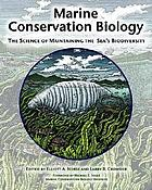 Marine conservation biology the science of maintaining the sea's biodiversity