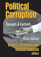 Political corruption : concepts & contexts