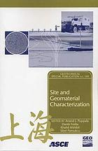 Site and geomaterial characterization : proceedings of sessions of GeoShanghai, June 6-8, 2006, Shanghai, China