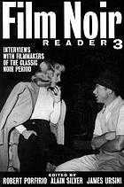 Film noir reader 3 : interviews with filmmakers of the classic noir period