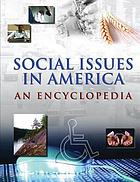 Social issues in America : an encyclopedia