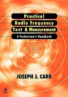 Practical radio frequency test and measurement : a technician's handbook