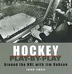 Hockey play-by-play : around the NHL with Jim Robson