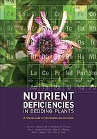 Nutrient deficiencies in bedding plants : a pictorial guide for identification and correction