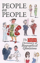 People on people : the Oxford dictionary of biographical quotations