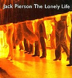 Jack Pierson : the lonely life
