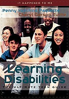 Learning disabilities : the ultimate teen guide