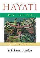 Hayati, my life : a novel