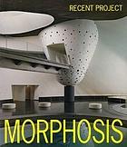 Morphosis : recent project = [Mōfoshisu saishin purojekuto