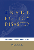 Trade policy disaster : lessons from the 1930s