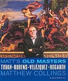 Matt's old masters : Titian, Rubens, Velázquez, Hogarth