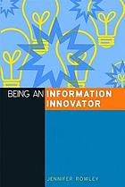 Being an information innovator