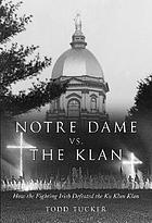 Notre Dame vs. the Klan : how the Fighting Irish defeated the Ku Klux Klan