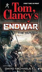 Tom Clancy's endwar : the hunted
