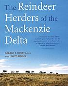 The reindeer herders of the Mackenzie delta