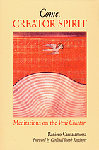 Come, Creator Spirit : meditations on the Veni Creator