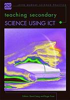 Teaching secondary science using ICT