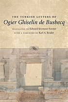 The Turkish letters of Ogier Ghiselin de Busbecq, imperial ambassador at Constantinople, 1554-1562