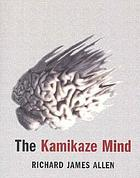 The kamikaze mind