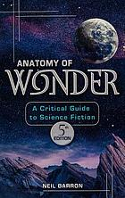 Anatomy of wonder : a critical guide to science fiction