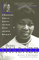 Betty Shabazz : a remarkable story of survival and faith before and after Malcolm X