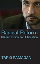 Radical reform : Islamic ethics and liberation