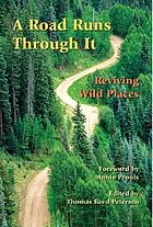 A road runs through it : reviving wild places
