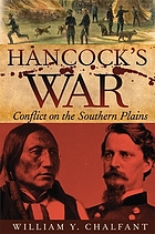 Hancock's war : conflict on the southern plains