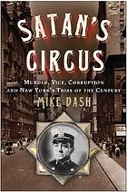 Satan's circus : murder, vice, police corruption, and New York's trial of the century