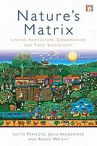 Nature's matrix linking agriculture, conservation and food sovereignty