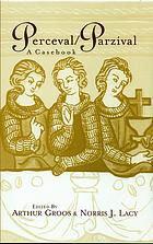 Perceval = Parzival : a casebook