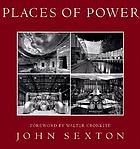 John Sexton - Places of power : the aesthetics of technology