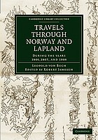 Travels through Norway and Lapland during the years 1806, 1807, and 1808