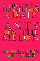 Ants on the melon : a collection of poems