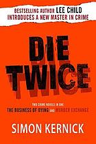 Die twice : two crime novels in one