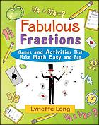 Fabulous fractions : games and activities that make math easy and fun
