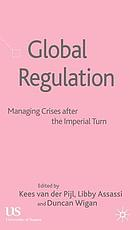 Global regulation : managing crises after the imperial turn