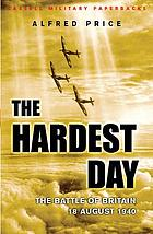 Battle of Britain : the hardest day, 18 August 1940